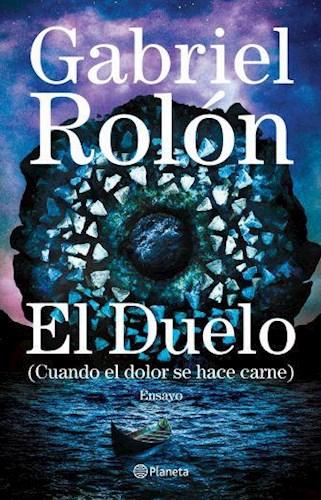 EL DUELO (Cuando el dolor se hace carne) – Gabriel Rolón ☸️