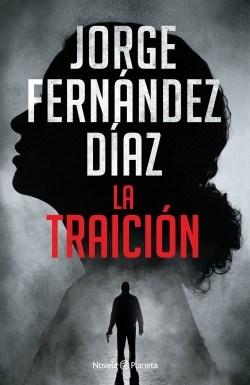 LA TRAICIÓN 💥 Jorge Fernández Díaz