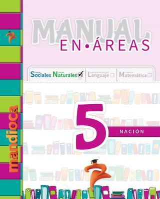 MANUAL EN ÁREAS 5 – Cs. Sociales/ Naturales – Matemática- Lengua