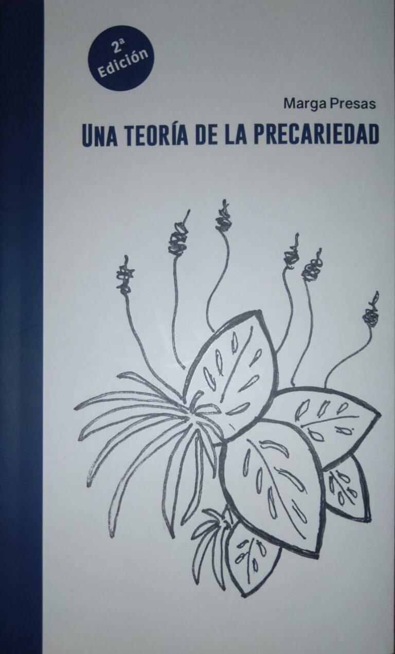 UNA TEORÍA DE LA PRECARIEDAD – Marga Presas