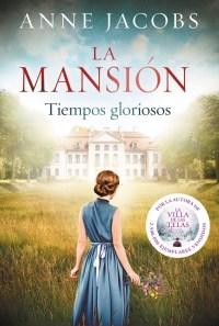 LA MANSIÓN -Tiempos gloriosos✨ Anne Jacobs