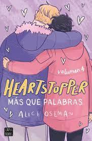 HEARTSTOPPER – MÁS QUE PALABRAS (Volumen 4)